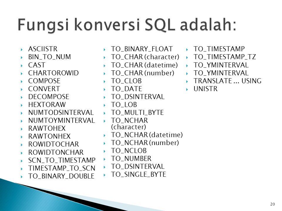 Fungsi konversi SQL adalah: