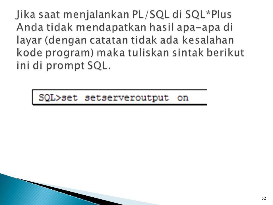 Jika saat menjalankan PL/SQL di SQL