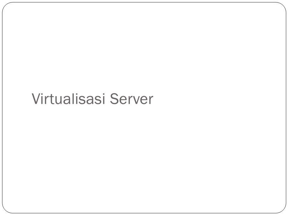 Virtualisasi Server