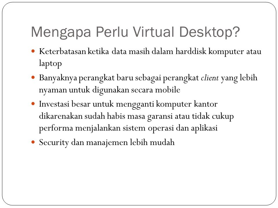 Mengapa Perlu Virtual Desktop