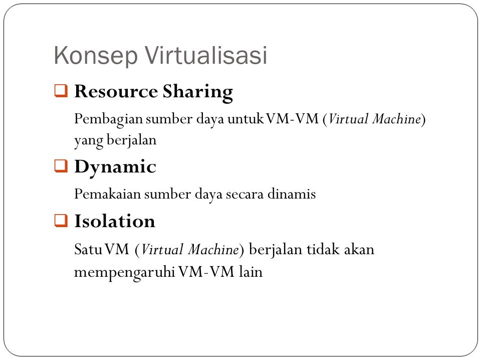 Konsep Virtualisasi Resource Sharing Dynamic Isolation