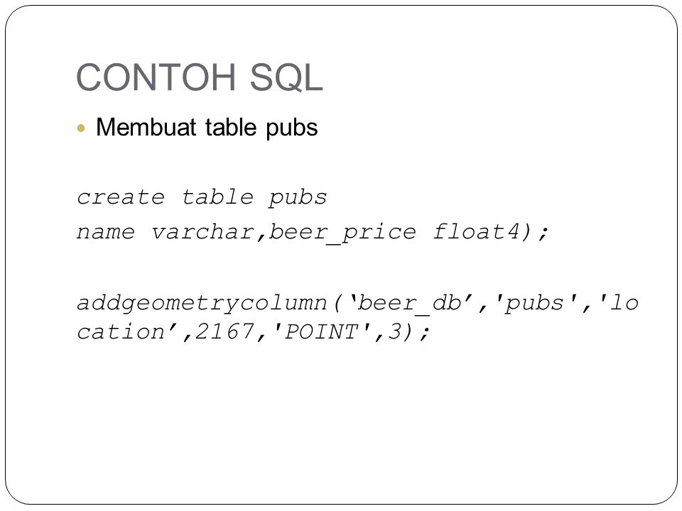 CONTOH SQL Membuat table pubs create table pubs