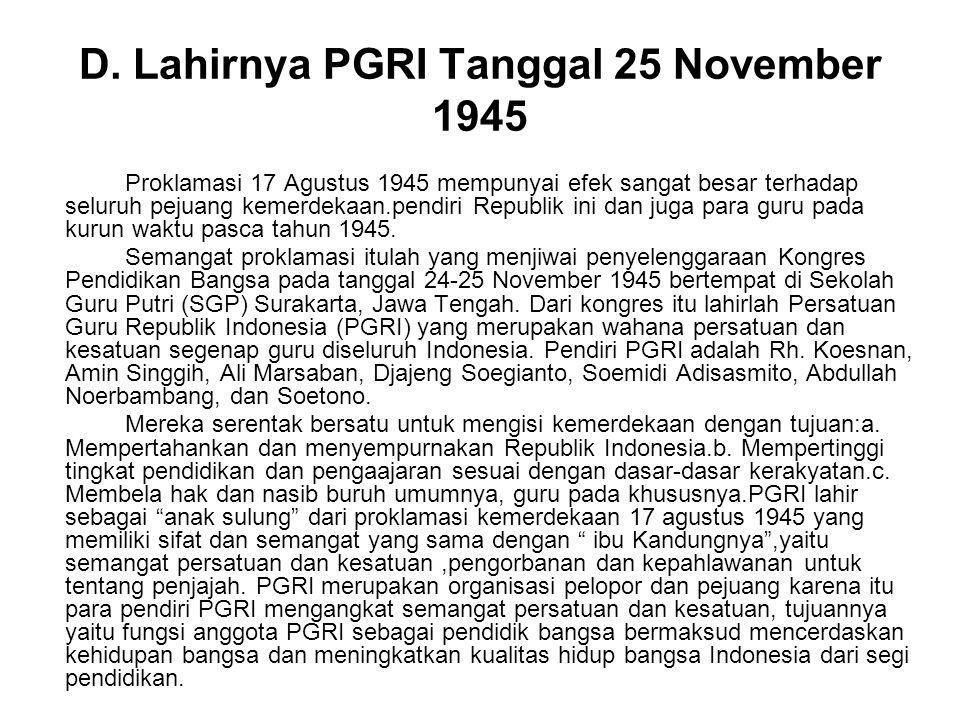 D. Lahirnya PGRI Tanggal 25 November 1945
