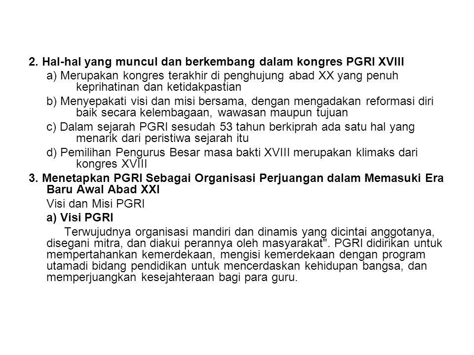 2. Hal-hal yang muncul dan berkembang dalam kongres PGRI XVIII