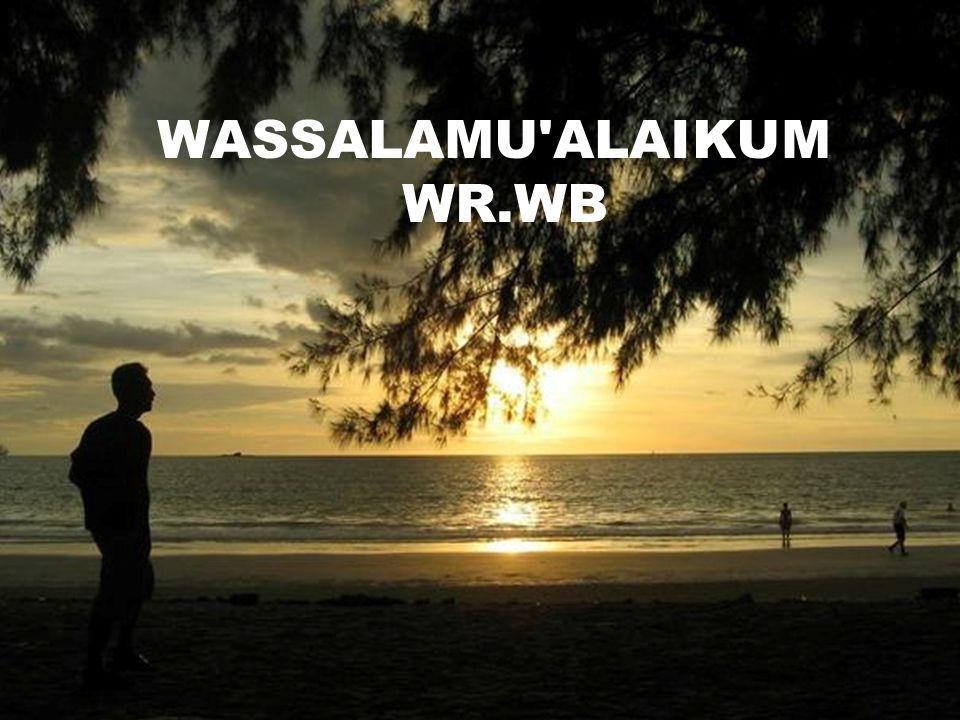 WASSALAMU ALAIKUM WR.WB