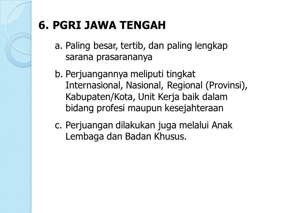 6. PGRI JAWA TENGAH Paling besar, tertib, dan paling lengkap sarana prasarananya.