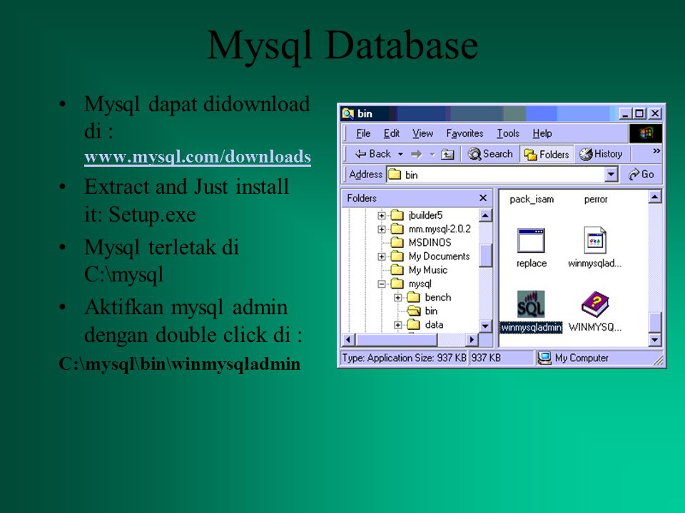 Mysql Database Mysql dapat didownload di : www.mysql.com/downloads