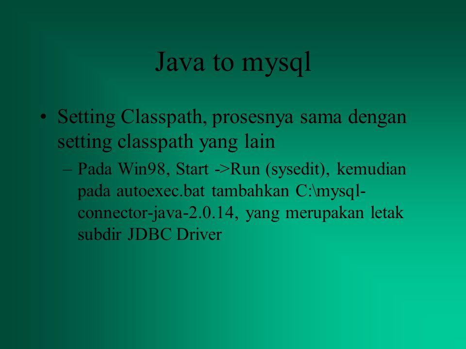 Java to mysql Setting Classpath, prosesnya sama dengan setting classpath yang lain.