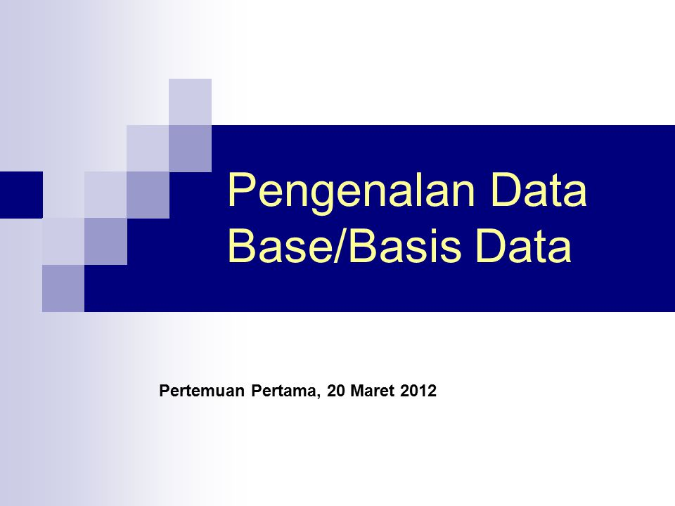Pengenalan Data Base/Basis Data