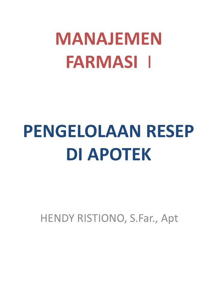 MANAJEMEN FARMASI I PENGELOLAAN RESEP DI APOTEK