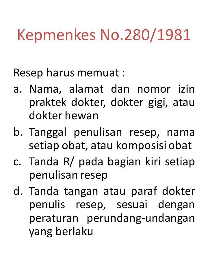 Kepmenkes No.280/1981 Resep harus memuat :