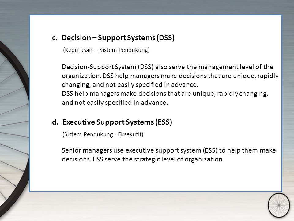 c. Decision – Support Systems (DSS) (Keputusan – Sistem Pendukung)
