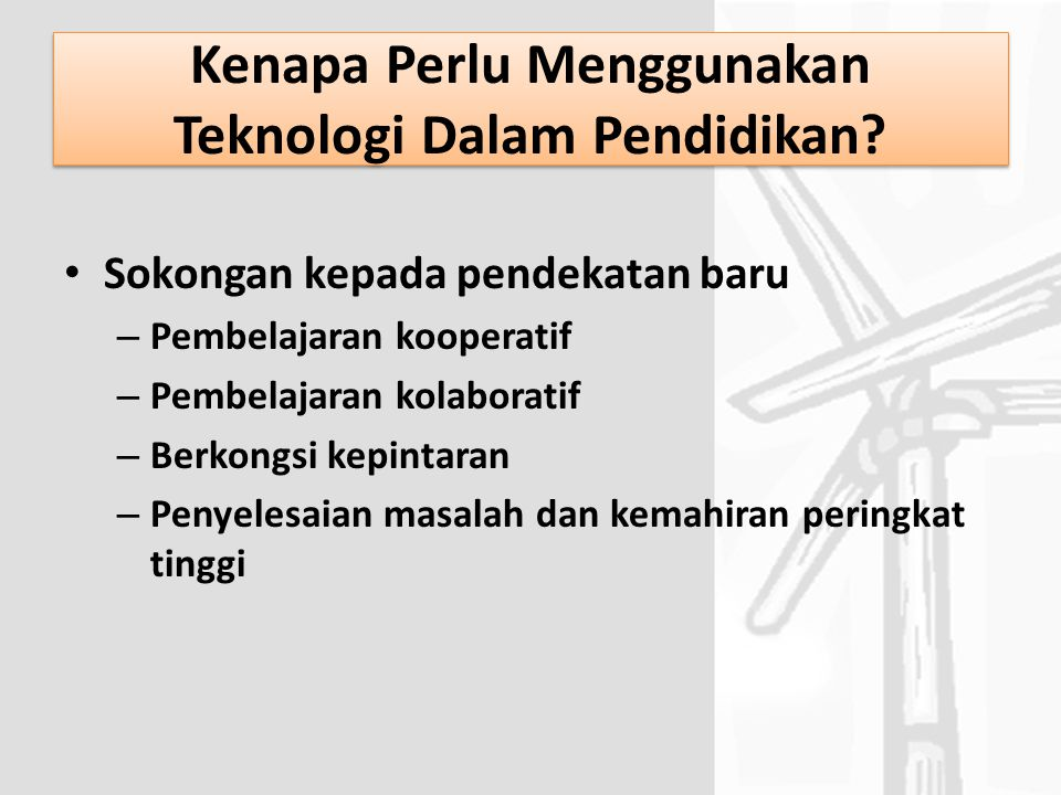 Kenapa Perlu Menggunakan Teknologi Dalam Pendidikan