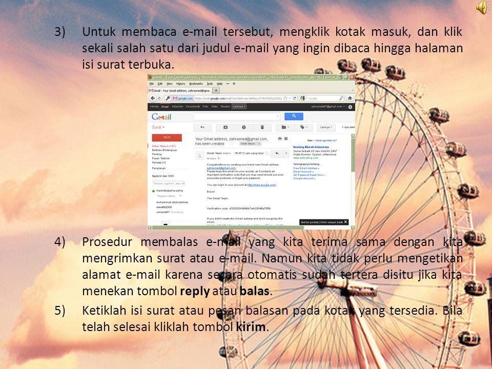 Untuk membaca e-mail tersebut, mengklik kotak masuk, dan klik sekali salah satu dari judul e-mail yang ingin dibaca hingga halaman isi surat terbuka.