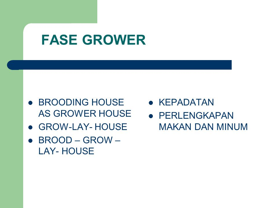 FASE GROWER BROODING HOUSE AS GROWER HOUSE GROW-LAY- HOUSE
