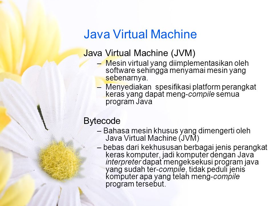 Java Virtual Machine Java Virtual Machine (JVM) Bytecode