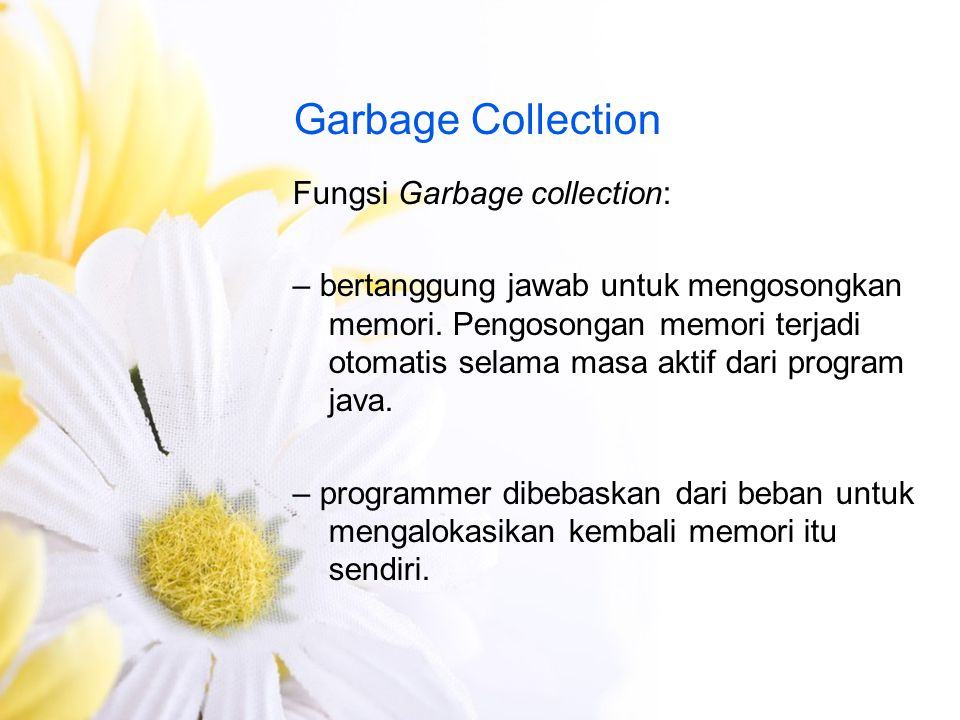 Garbage Collection Fungsi Garbage collection: