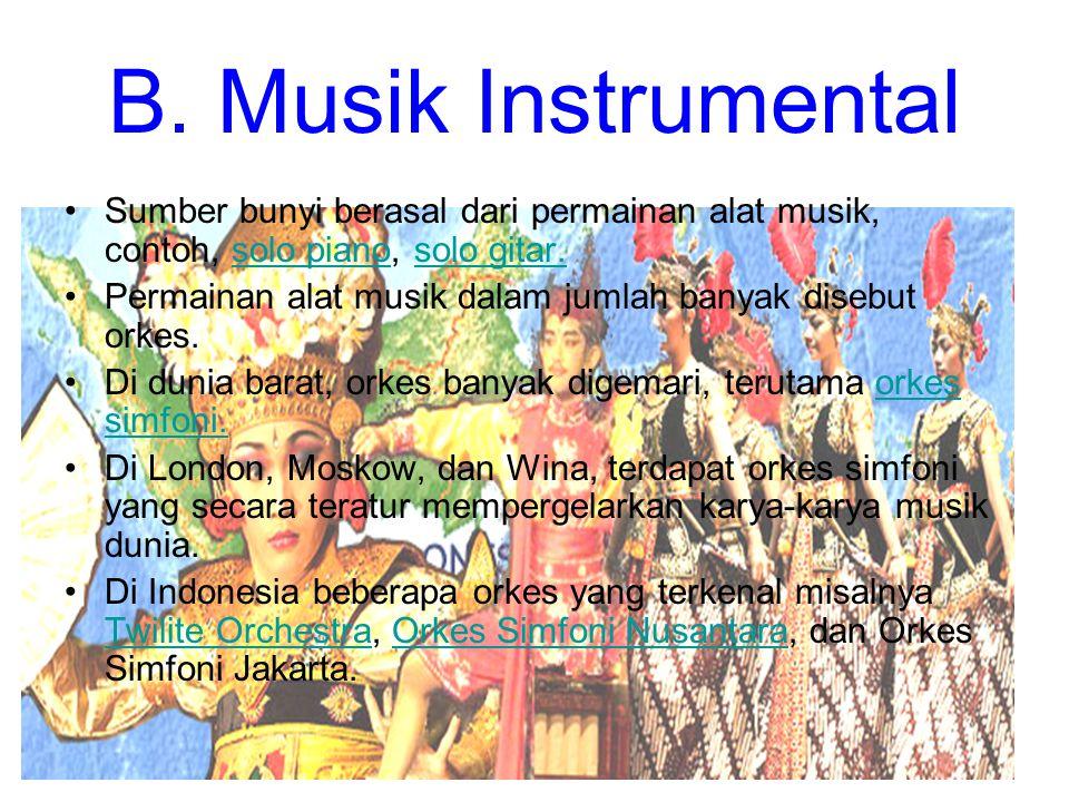 B. Musik Instrumental Sumber bunyi berasal dari permainan alat musik, contoh, solo piano, solo gitar.