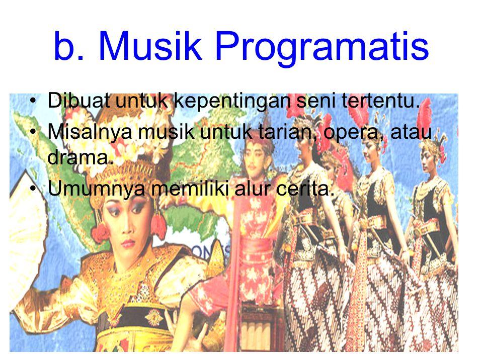 b. Musik Programatis Dibuat untuk kepentingan seni tertentu.