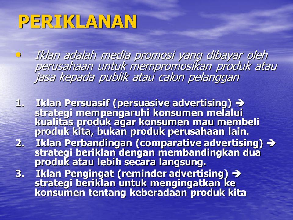 PERIKLANAN Iklan adalah media promosi yang dibayar oleh perusahaan untuk mempromosikan produk atau jasa kepada publik atau calon pelanggan.