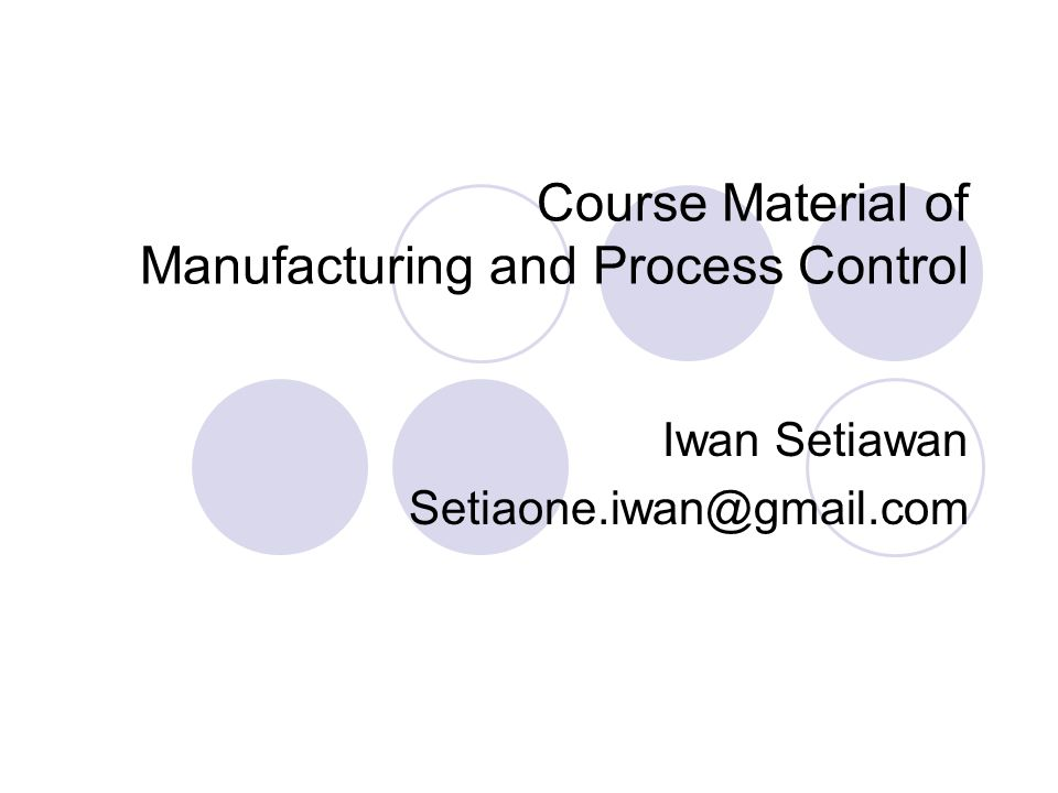Course Material of Manufacturing and Process Control
