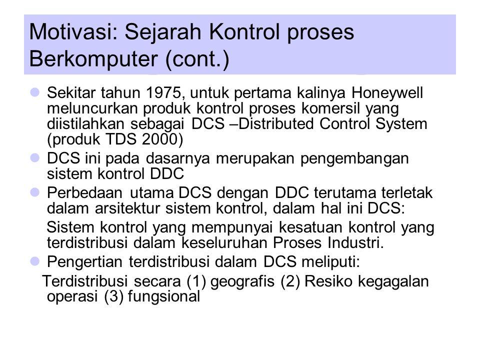 Motivasi: Sejarah Kontrol proses Berkomputer (cont.)