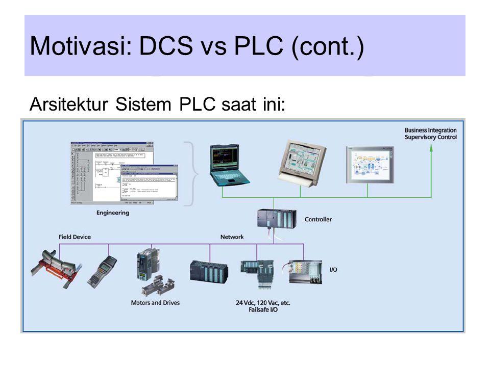 Motivasi: DCS vs PLC (cont.)