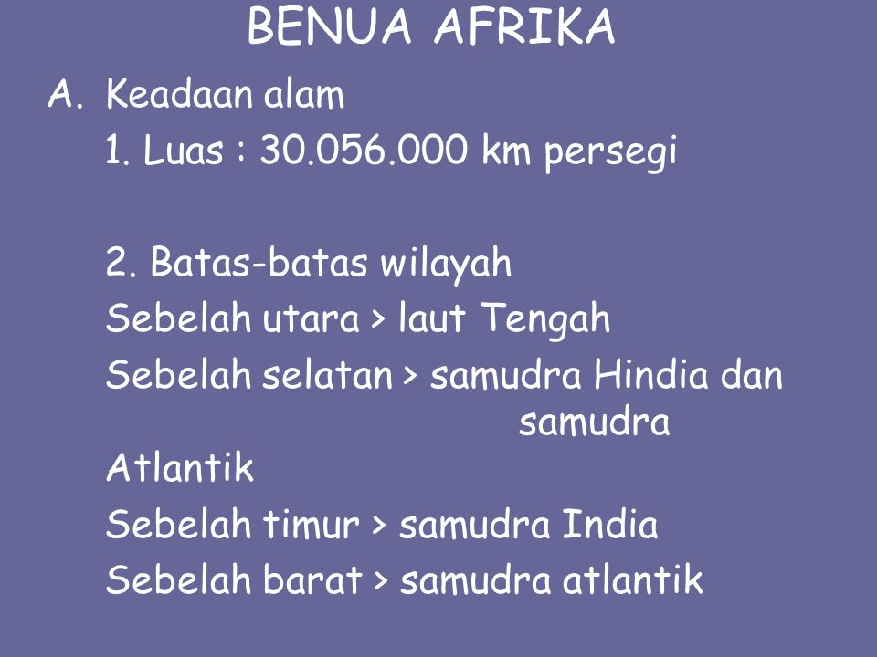 BENUA AFRIKA Keadaan alam 1. Luas : 30.056.000 km persegi