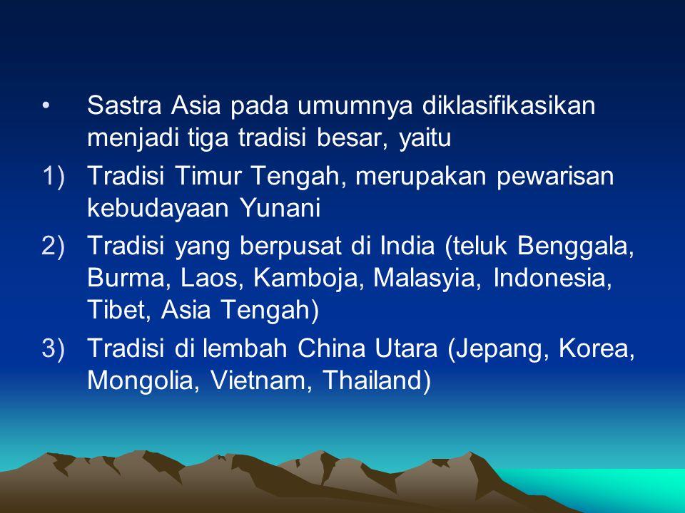 Sastra Asia pada umumnya diklasifikasikan menjadi tiga tradisi besar, yaitu