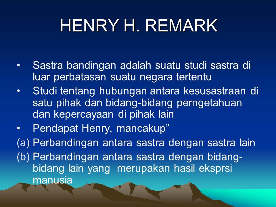 HENRY H. REMARK Sastra bandingan adalah suatu studi sastra di luar perbatasan suatu negara tertentu.