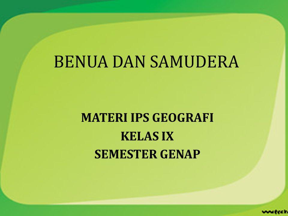 MATERI IPS GEOGRAFI KELAS IX SEMESTER GENAP