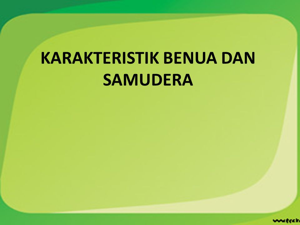 KARAKTERISTIK BENUA DAN SAMUDERA