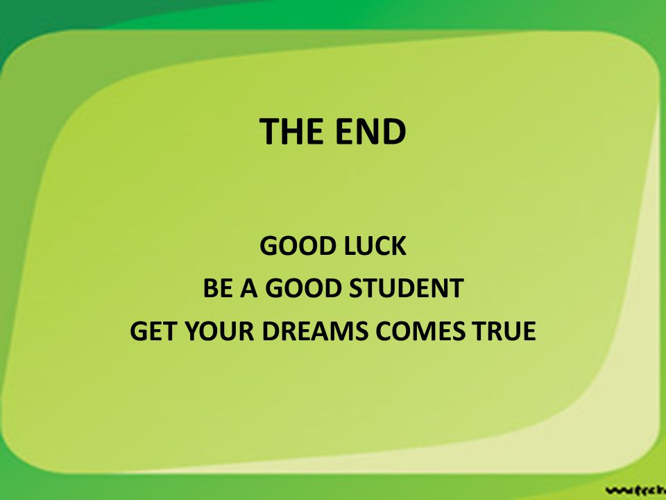 GOOD LUCK BE A GOOD STUDENT GET YOUR DREAMS COMES TRUE