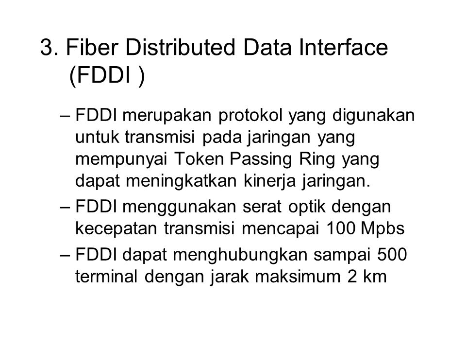 3. Fiber Distributed Data Interface (FDDI )