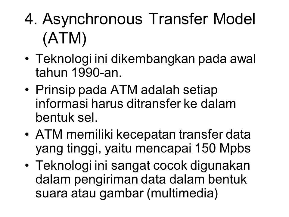 4. Asynchronous Transfer Model (ATM)