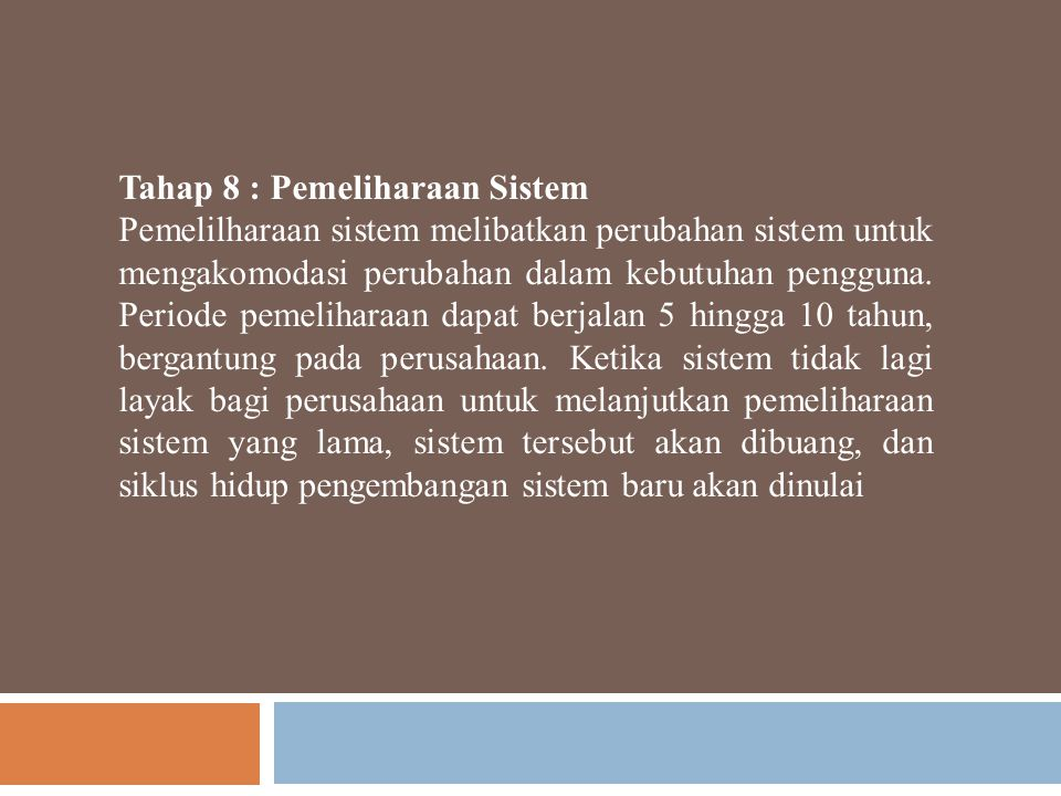 Tahap 8 : Pemeliharaan Sistem