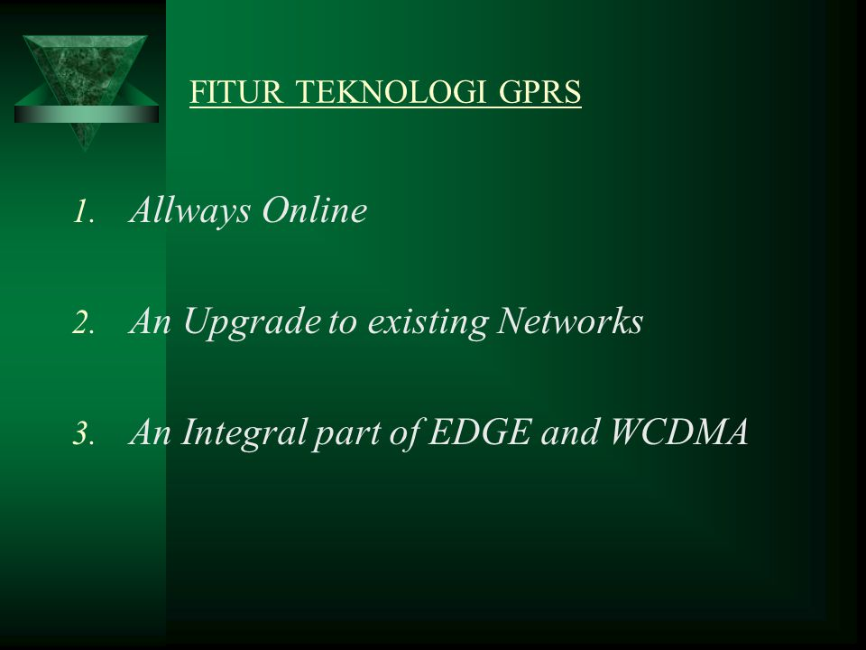 An Upgrade to existing Networks An Integral part of EDGE and WCDMA