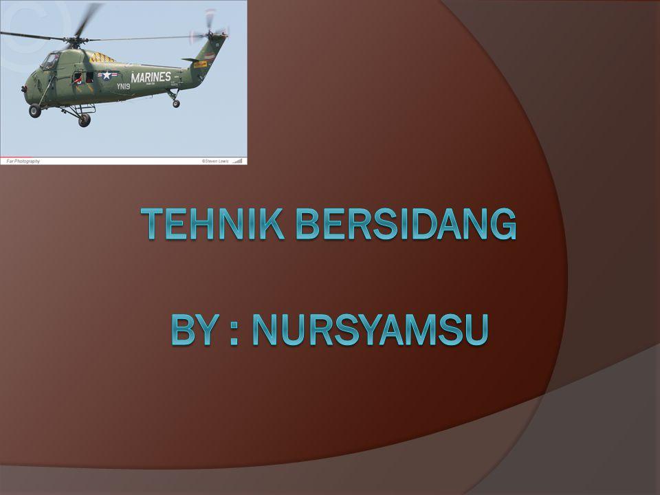 TEHNIK BERSIDANG BY : Nursyamsu