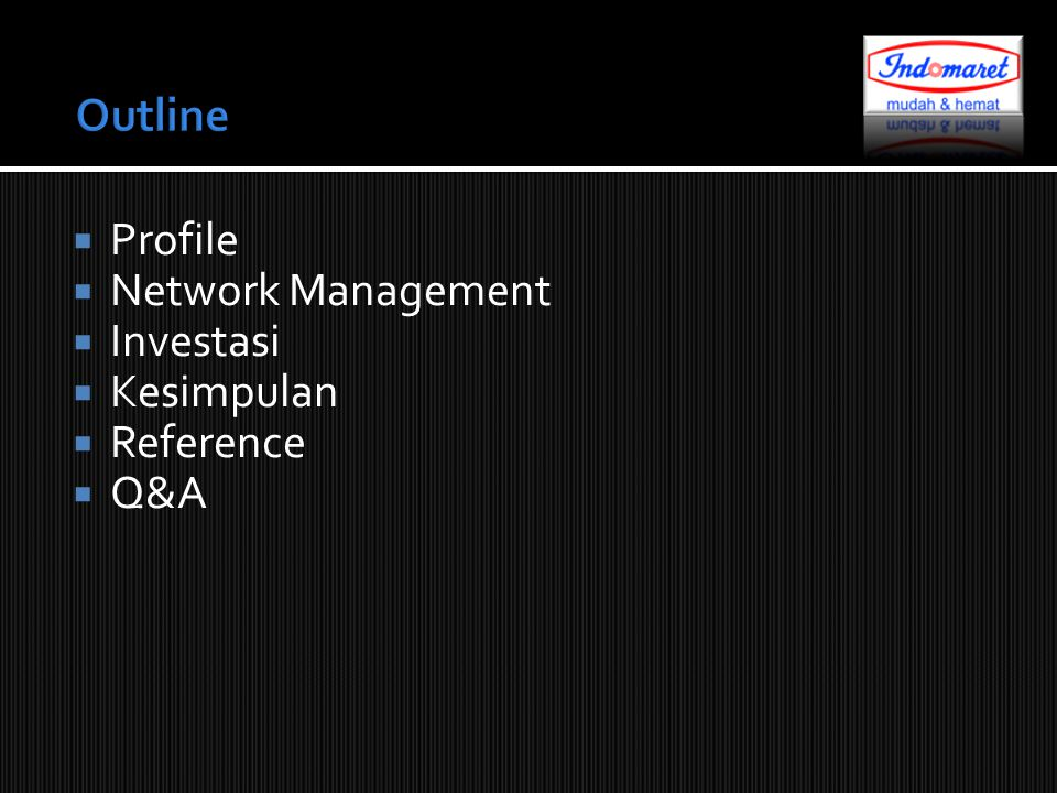 Outline Profile Network Management Investasi Kesimpulan Reference Q&A