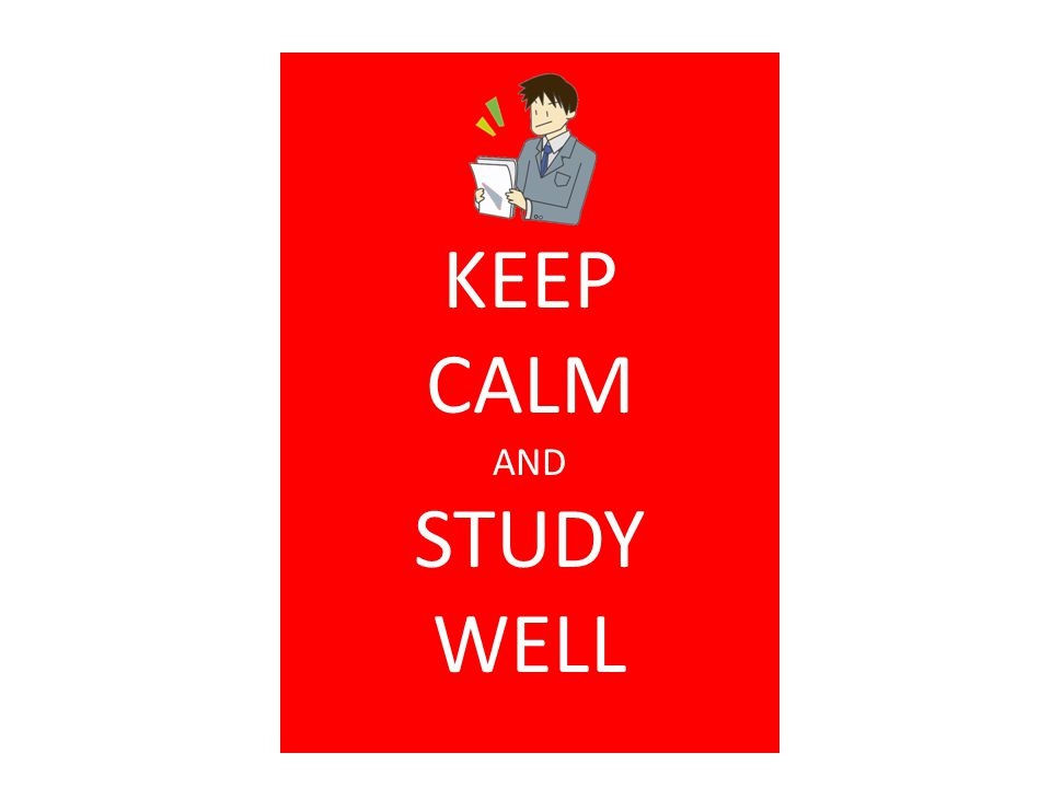 KEEP CALM AND STUDY WELL
