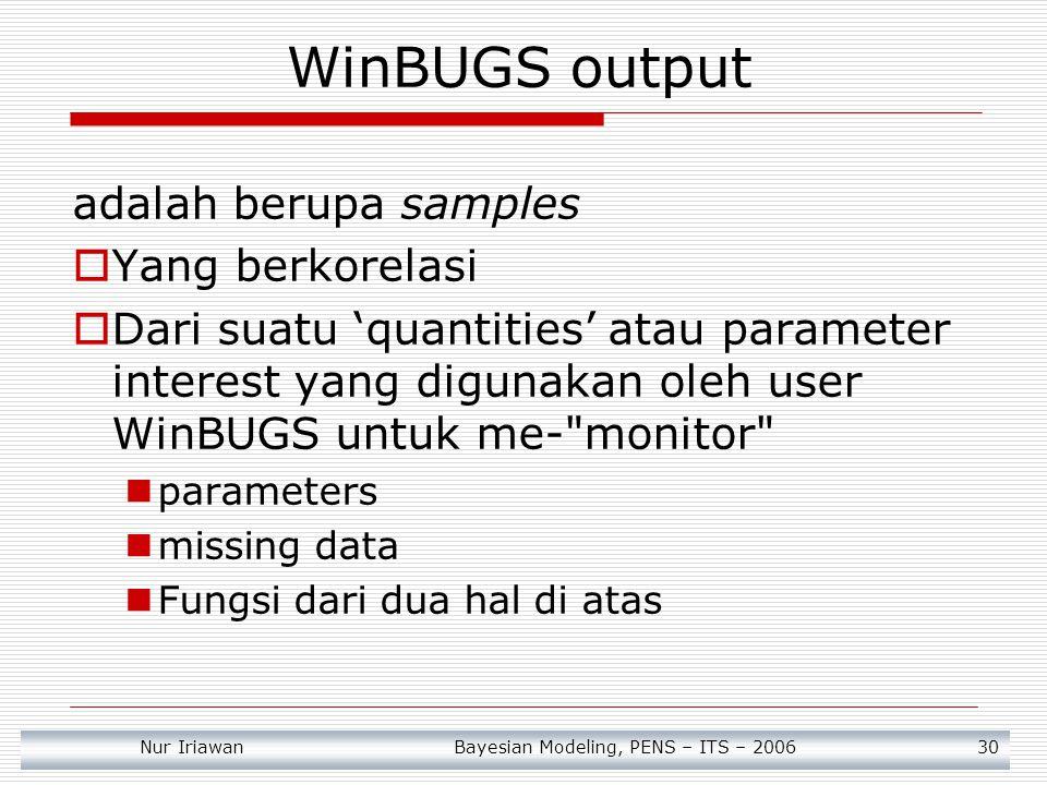 WinBUGS output adalah berupa samples Yang berkorelasi