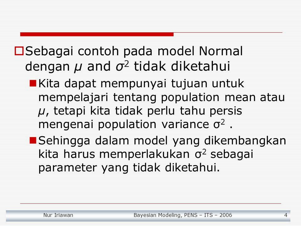 Sebagai contoh pada model Normal dengan μ and σ2 tidak diketahui