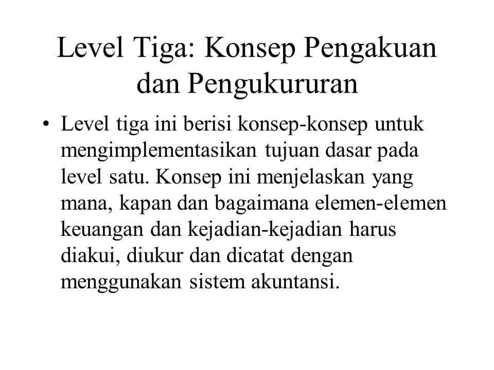 Level Tiga: Konsep Pengakuan dan Pengukururan