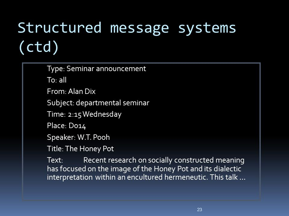 Structured message systems (ctd)