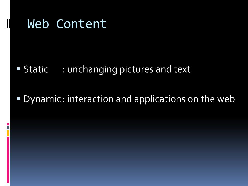 Web Content Static : unchanging pictures and text