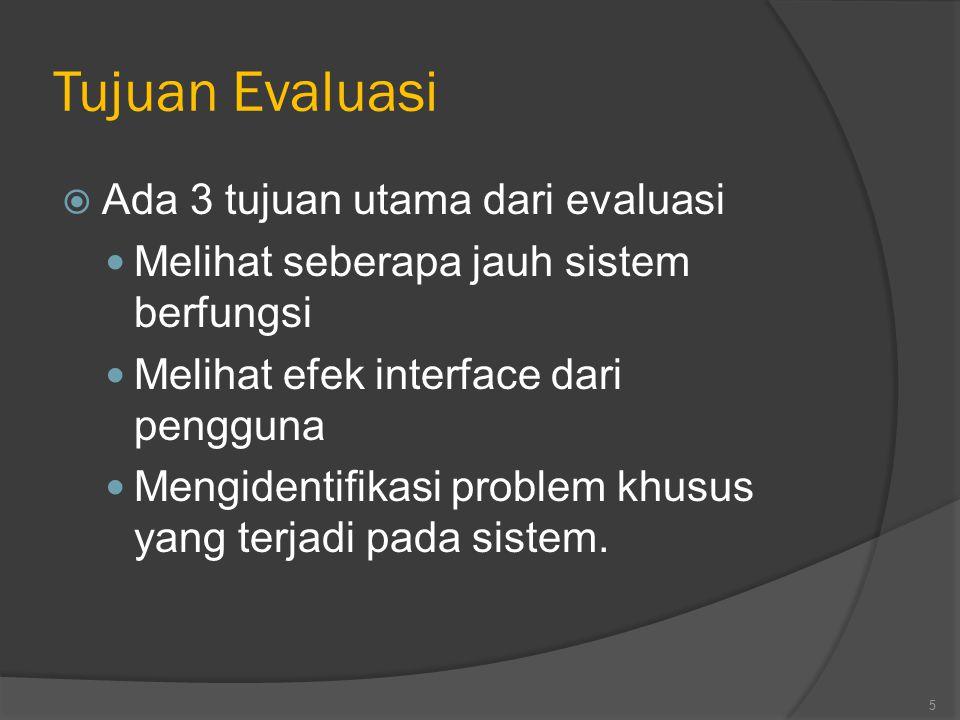 Tujuan Evaluasi Ada 3 tujuan utama dari evaluasi
