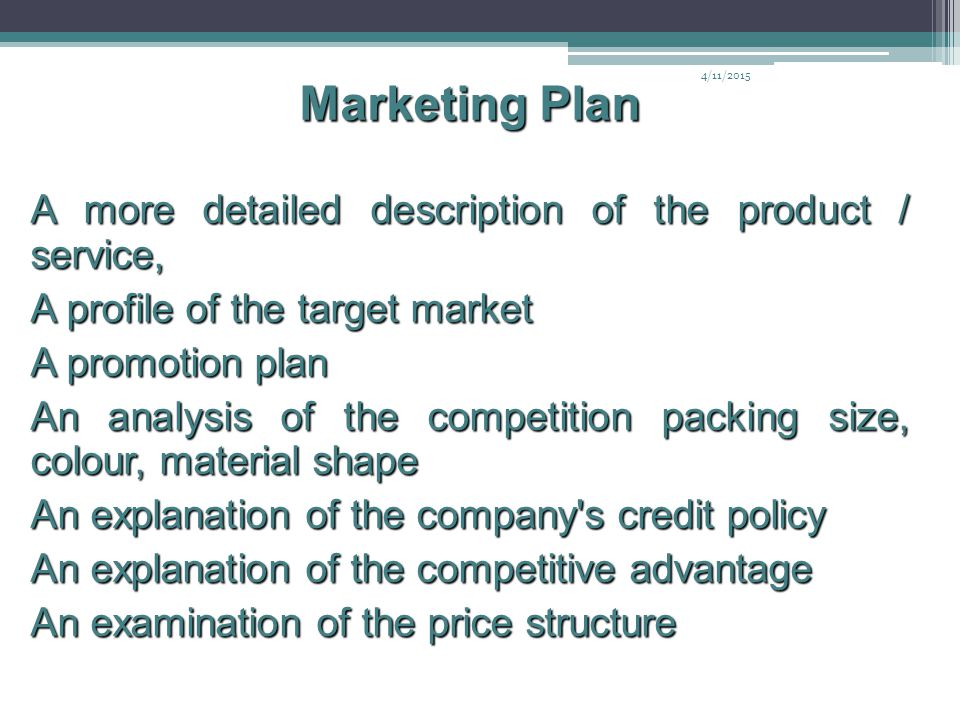 Marketing Plan A more detailed description of the product / service,