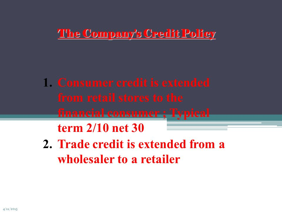The Company s Credit Policy
