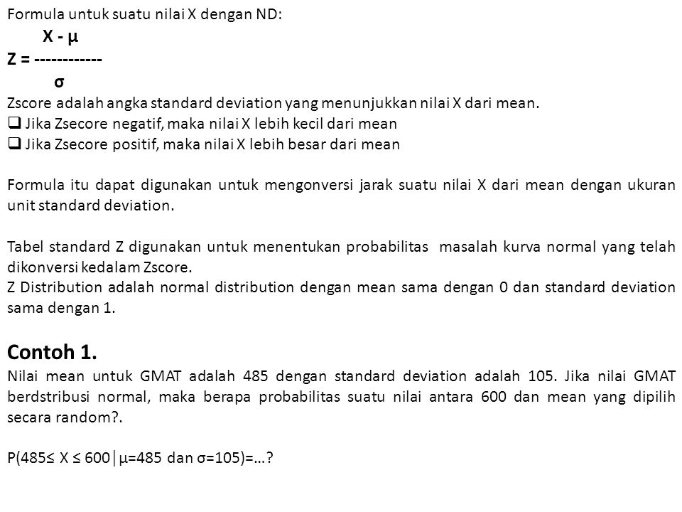 Contoh 1. Z = ------------ σ Formula untuk suatu nilai X dengan ND: