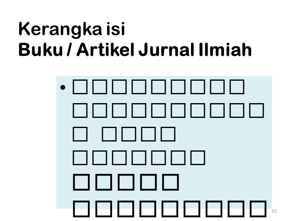 Kerangka isi Buku / Artikel Jurnal Ilmiah